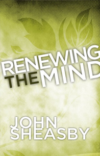 LLM - Renewing the Mind - John Sheasby